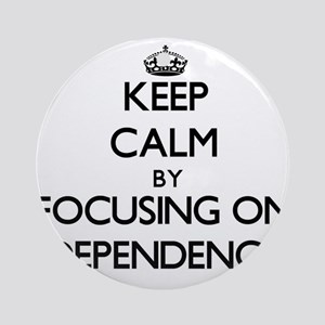 Keep Calm by focusing on Dependen Ornament (Round)