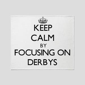 Keep Calm by focusing on Derbys Throw Blanket