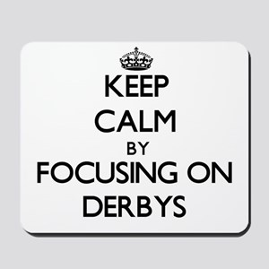 Keep Calm by focusing on Derbys Mousepad