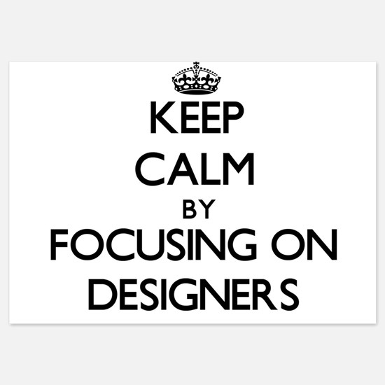 Keep Calm by focusing on Designers Invitations
