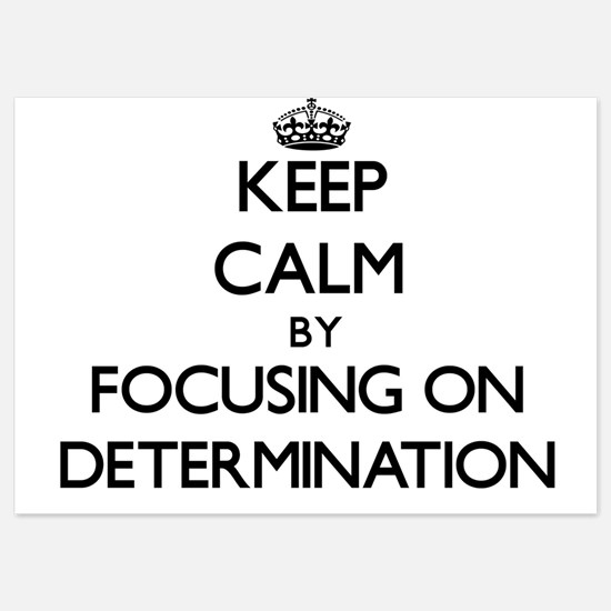 Keep Calm by focusing on Determination Invitations