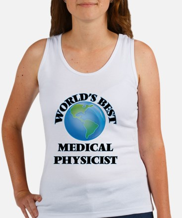 World's Best Medical Physicist Tank Top