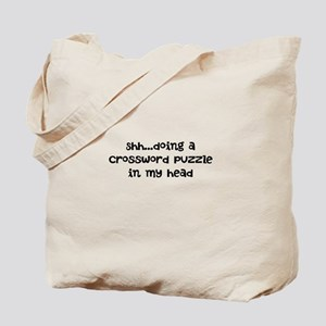 SHH...DOING A CROSSWORD PUZZLE IN MY HEAD Tote Bag