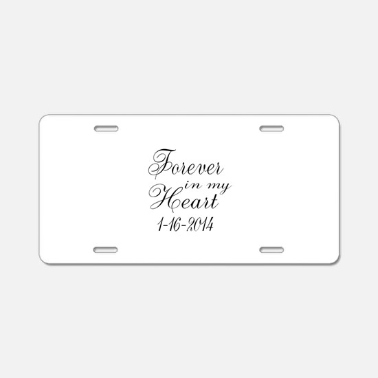 Forever in my Heart Aluminum License Plate
