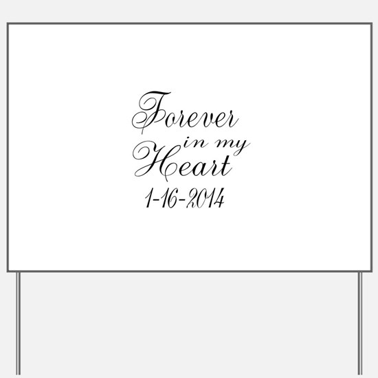 Forever in my Heart Yard Sign