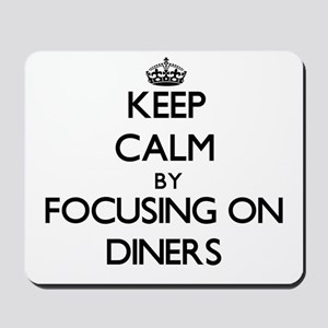 Keep Calm by focusing on Diners Mousepad