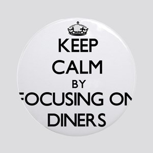 Keep Calm by focusing on Diners Ornament (Round)