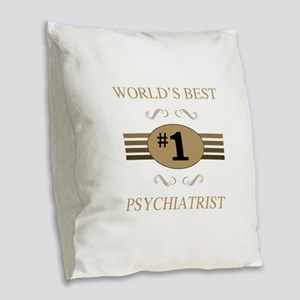 World's Best Psychiatrist Burlap Throw Pillow