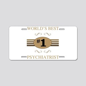 World's Best Psychiatrist Aluminum License Plate