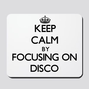 Keep Calm by focusing on Disco Mousepad