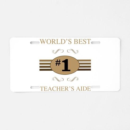 World's Best Teacher's Aide Aluminum License Plate