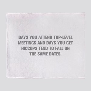 DAYS YOU ATTEND TOP LEVEL MEETINGS AND DAYS YOU GE
