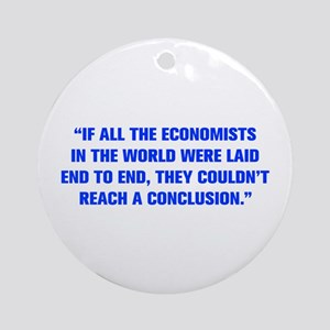 IF ALL THE ECONOMISTS IN THE WORLD WERE LAID END T