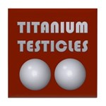 Titanium Testicles Tile Coaster