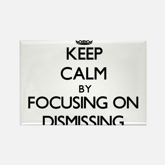 Keep Calm by focusing on Dismissing Magnets