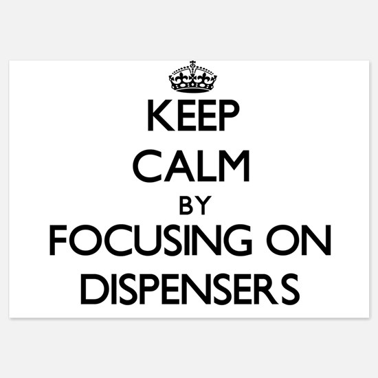 Keep Calm by focusing on Dispensers Invitations
