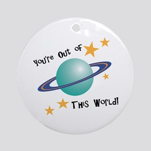 Out Of This World Ornament (Round)