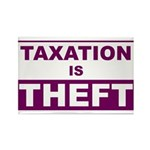 Taxation is Theft Rectangle Magnet (10 pack)