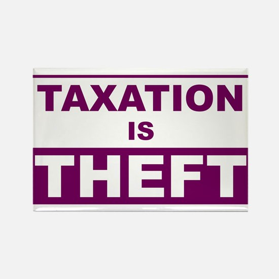 Taxation is Theft Rectangle Magnet