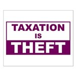 Taxation is Theft Small Poster
