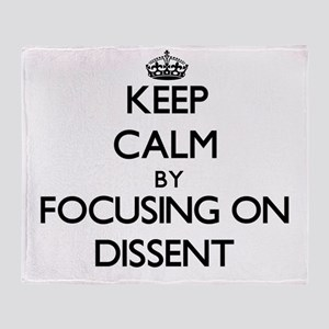 Keep Calm by focusing on Dissent Throw Blanket