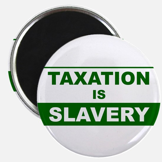 Taxation is Slavery Magnet