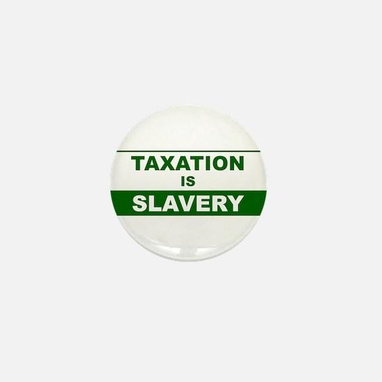 Taxation is Slavery Mini Button
