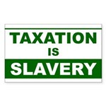 Taxation is Slavery Rectangle Sticker