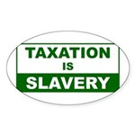 Taxation is Slavery Oval Sticker