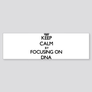 Keep Calm by focusing on DNA Bumper Sticker