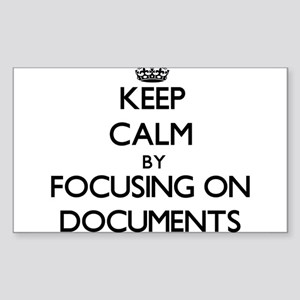 Keep Calm by focusing on Documents Sticker