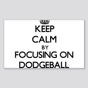 Keep Calm by focusing on Dodgeball Sticker