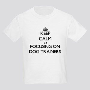 Keep Calm by focusing on Dog Trainers T-Shirt
