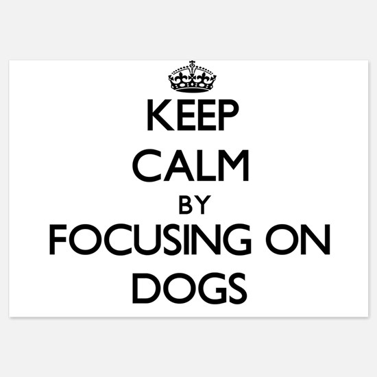 Keep Calm by focusing on Dogs Invitations