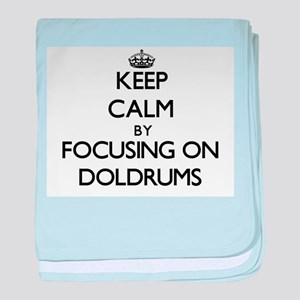 Keep Calm by focusing on Doldrums baby blanket