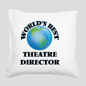 World's Best Theatre Director Square Canvas Pillow
