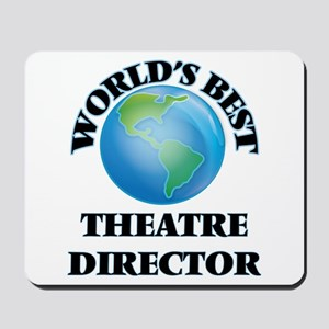 World's Best Theatre Director Mousepad