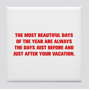 THE MOST BEAUTIFUL DAYS OF THE YEAR ARE ALWAYS THE