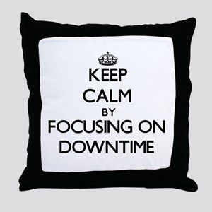 Keep Calm by focusing on Downtime Throw Pillow