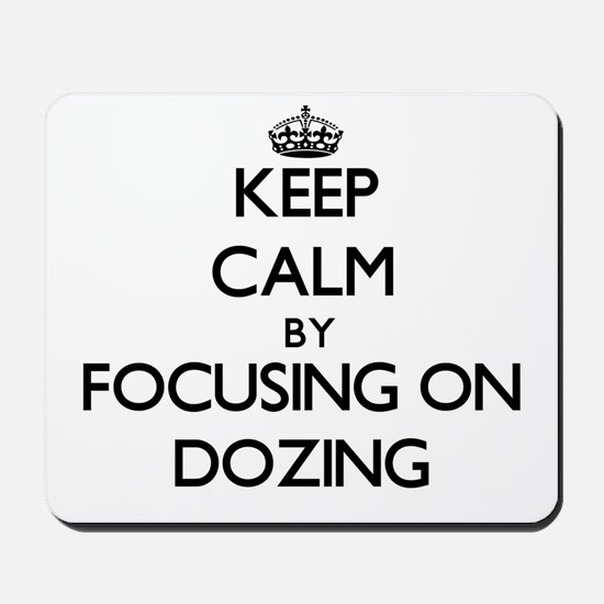 Keep Calm by focusing on Dozing Mousepad