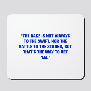 THE RACE IS NOT ALWAYS TO THE SWIFT NOR THE BATTLE