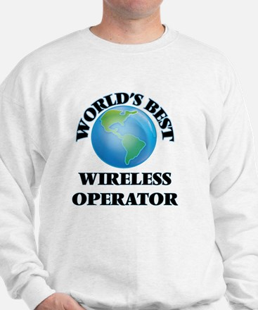 World's Best Wireless Operator Sweatshirt