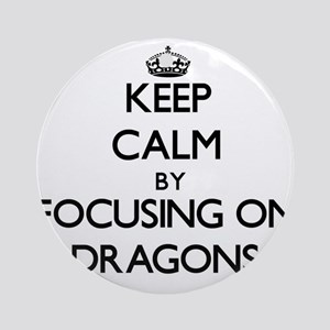 Keep Calm by focusing on Dragons Ornament (Round)