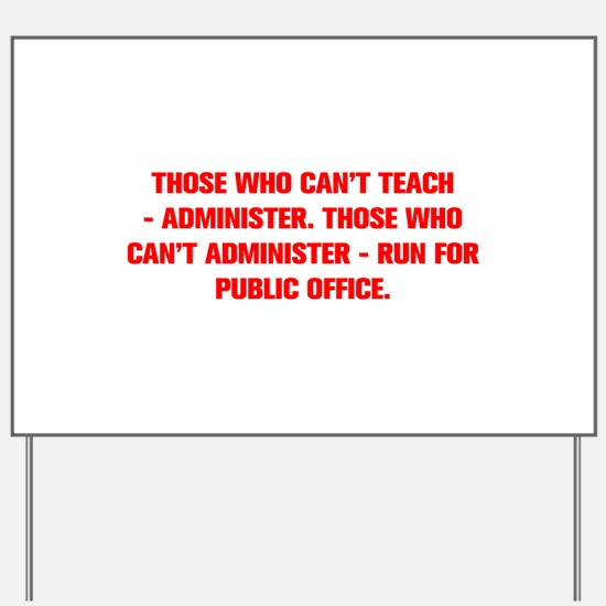 THOSE WHO CAN T TEACH ADMINISTER THOSE WHO CAN T A
