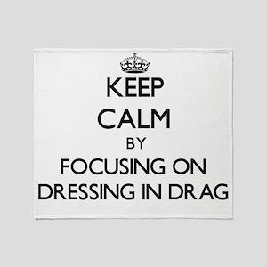 Keep Calm by focusing on Dressing in Throw Blanket