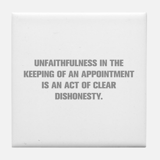 UNFAITHFULNESS IN THE KEEPING OF AN APPOINTMENT IS