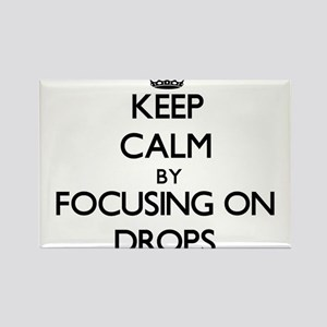Keep Calm by focusing on Drops Magnets