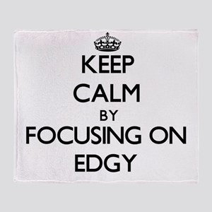 Keep Calm by focusing on EDGY Throw Blanket