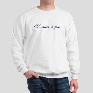 Kindness is free Sweatshirt