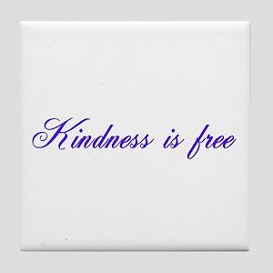 Kindness is free Tile Coaster